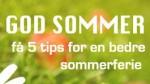 5 tips for nærvær og glede i ferien – med en plakat du kan skrive ut. God sommer!